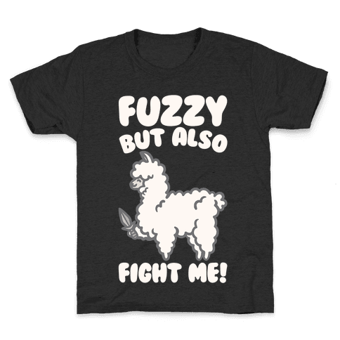Fuzzy But Also Fight Me White Print Kids T-Shirt