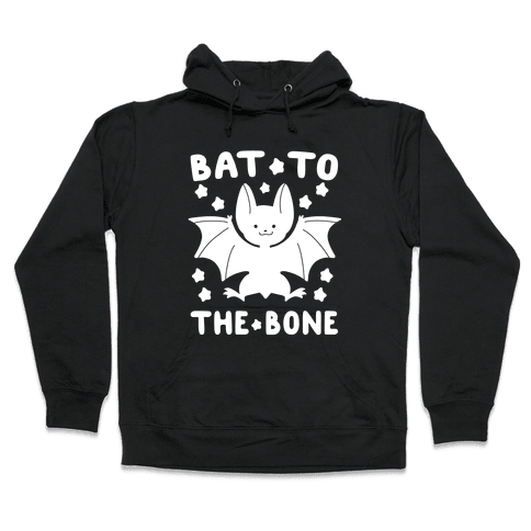 Bat to the Bone Hooded Sweatshirt