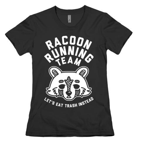 Raccoon Running Team Let's Eat Trash Instead Womens T-Shirt