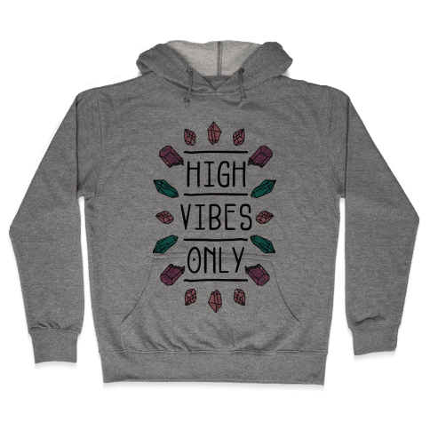 High Vibes Only Hooded Sweatshirt