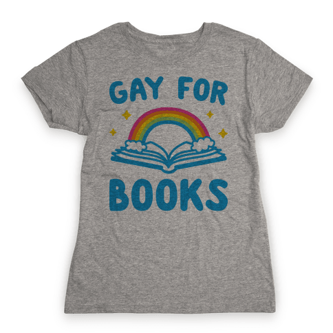 Gay For Books Womens T-Shirt