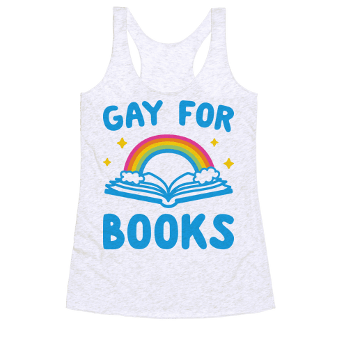 Gay For Books Racerback Tank Top