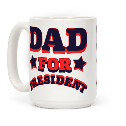 Dad for President Coffee Mug