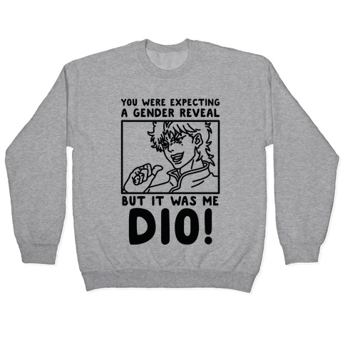 You Thought It Was a Gender Reveal But it Was Me Dio Pullover
