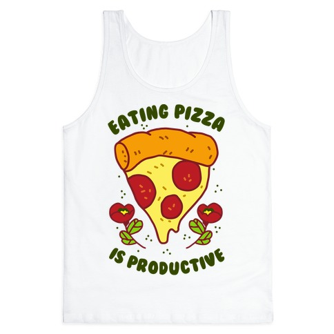 Eating Pizza Is Productive Tank Top