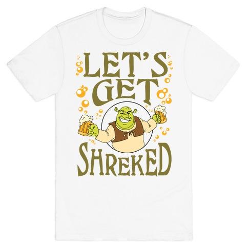 Let's Get Shreked T-Shirt