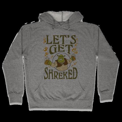Let's Get Shreked Hooded Sweatshirt