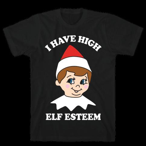 I Have High Elf Esteem Mens T-Shirt