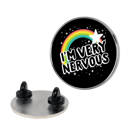 I'm Very Nervous pin
