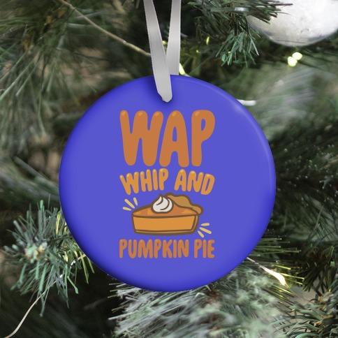 WAP Whip and Pumpkin Pie Parody Ornament