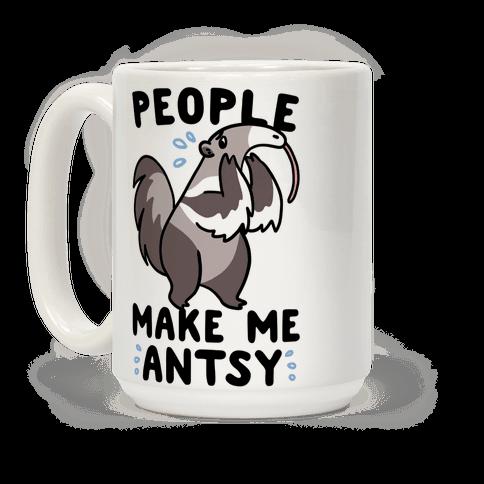 People Make Me Antsy - Anteater Coffee Mug