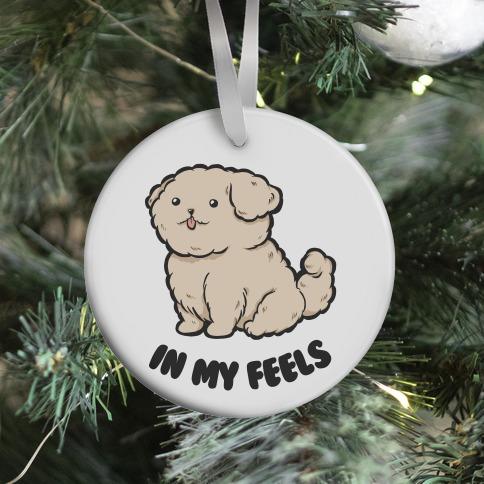 In My Feels Ornament