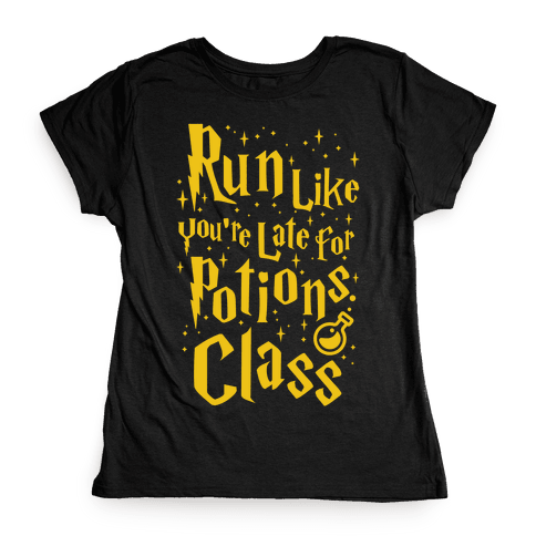 Run Like You're Late For Potions Class Womens T-Shirt