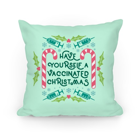 Have Yourself A Vaccinated Christmas Pillow