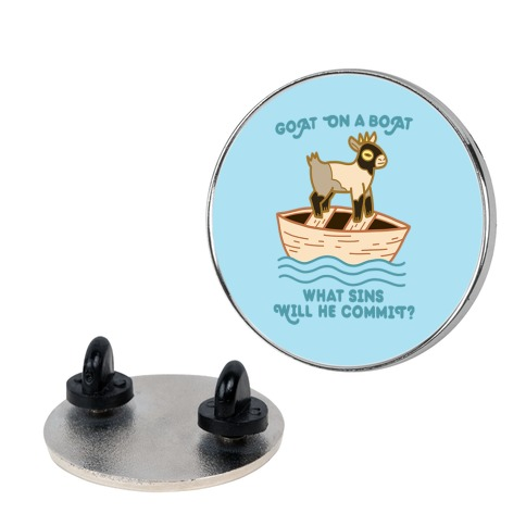 Goat On A Boat, What Sins Will He Commit? Pin