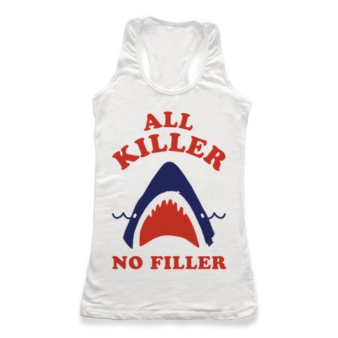 All Killer No Filler Racerback Tank Top