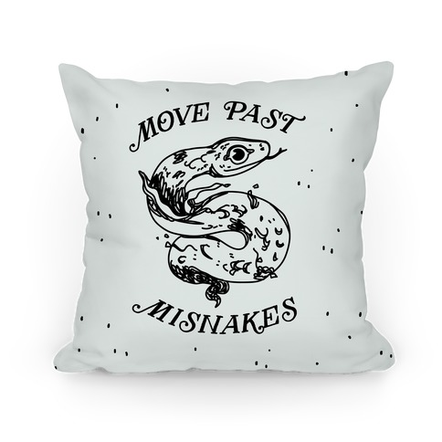 Move Past Misnakes Pillow