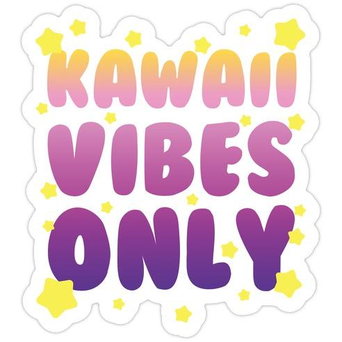 Kawaii Vibes Only Die Cut Sticker