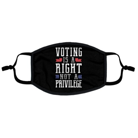 Voting Is A Right Not A Privilege (Dark) Flat Face Mask
