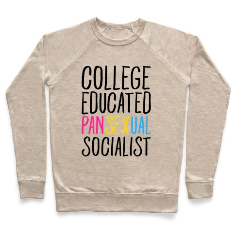 College Educated Pansexual Socialist Pullover