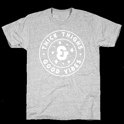 Thick Thighs & Good Vibes Mens T-Shirt