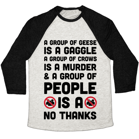 A Group Of People Is A No Thanks Baseball Tee