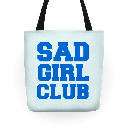 Sad Girl Club Tote
