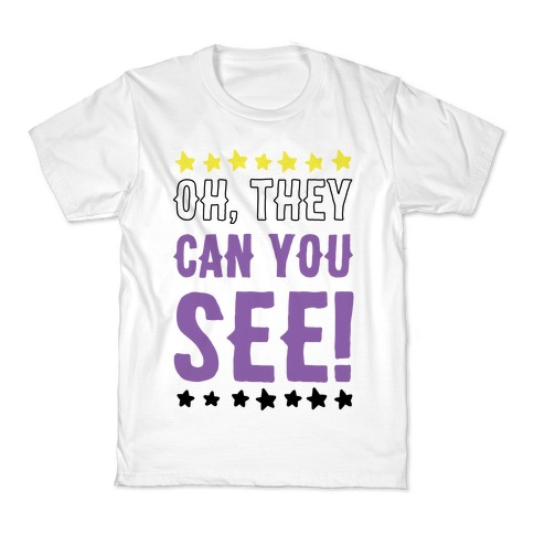 Oh They Can You See Gender Non-Binary Kids T-Shirt