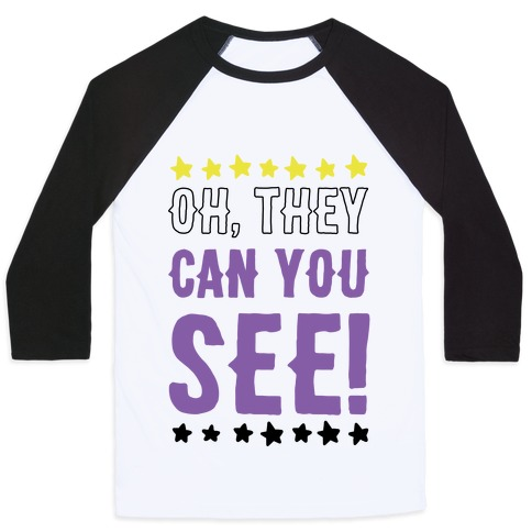 Oh They Can You See Gender Non-Binary Baseball Tee