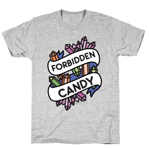 Forbidden Candy Crystals T-Shirt