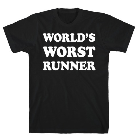 World's Worst Runner T-Shirt
