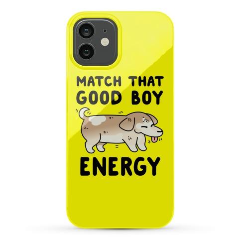 Match That Good Boy Energy Phone Case