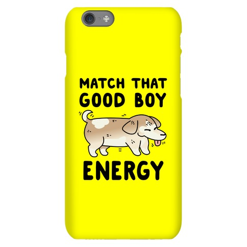 Match That Good Boy Energy Phone Case