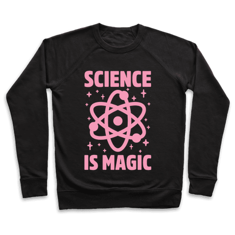 Science Is Magic Pullover