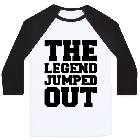 The Legend Jumped Out Parody Baseball Tee