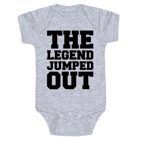 The Legend Jumped Out Parody Baby Onesy
