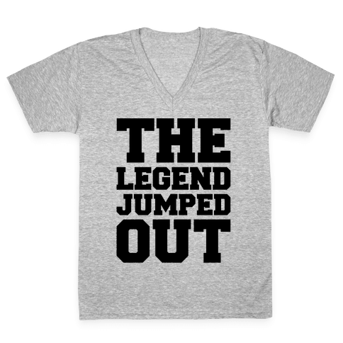 The Legend Jumped Out Parody V-Neck Tee Shirt