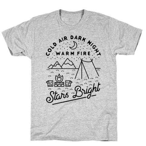 Cold Air Dark Night Warm Fire Stars Bright T-Shirt