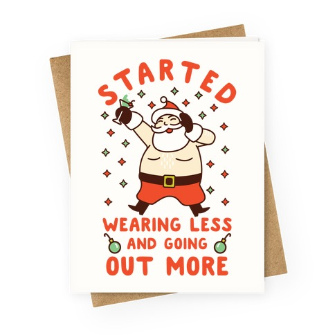 Santa Wearing Less and Going Out More Greeting Card