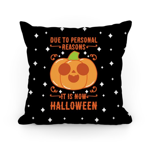 Due To Personal Reasons It Is Now Halloween Pumpkin (Orange) Pillow