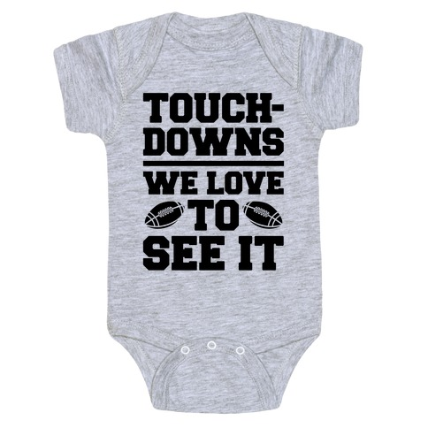 Touchdowns We Love To See It Baby Onesy