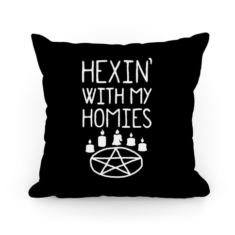 Hexin' With My Homies Pillow