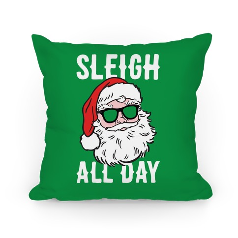 Sleigh All Day Santa Pillow