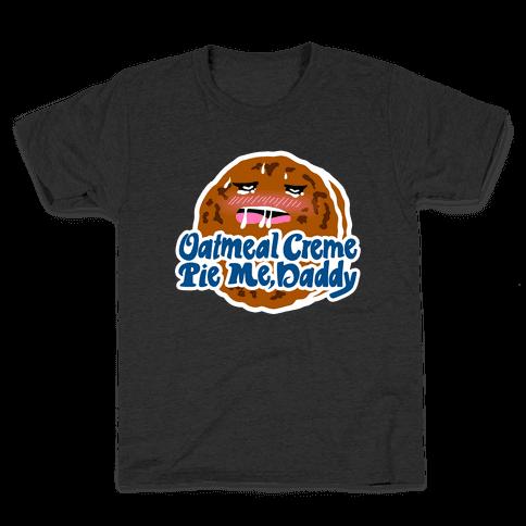 Oatmeal Creme Pie Me, Daddy Kids T-Shirt