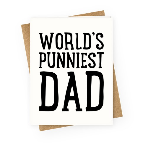 World's Punniest Dad  Greeting Card