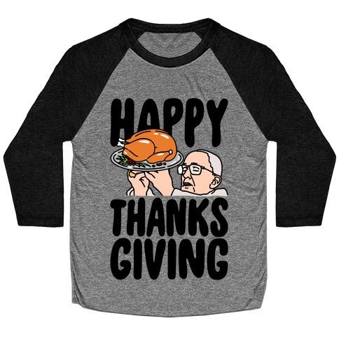 Happy Thanksgiving Pope Meme Baseball Tee
