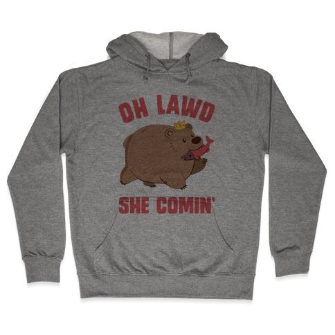 OH LAWD SHE COMIN' Bear Hooded Sweatshirt