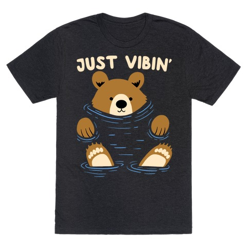 Just Vibin' River Bear T-Shirt
