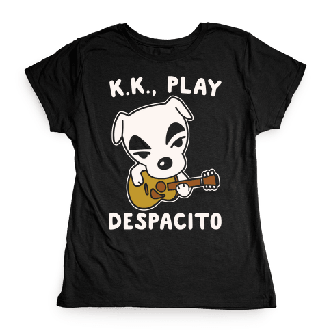 K.K. Play Despacito Parody White Print Womens T-Shirt