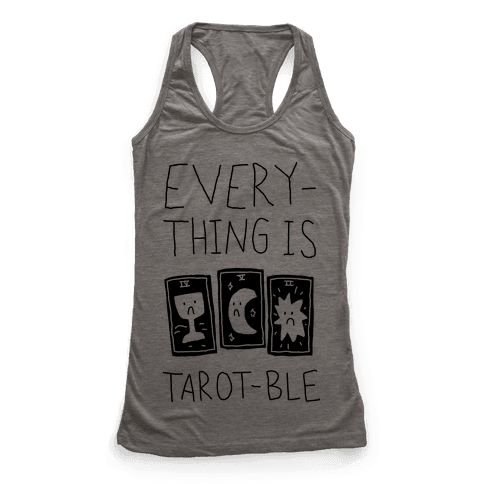 Everything Is Tarot-ble Racerback Tank Top